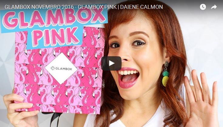 video-glambox-pink-novembro-2016