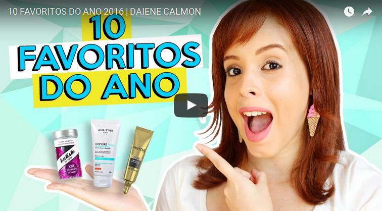 video-10-favoritos-do-ano-2016-produtos-de-beleza-maquiagem