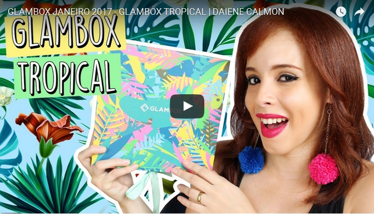 Video-Glambox-Tropical-Janeiro-2017