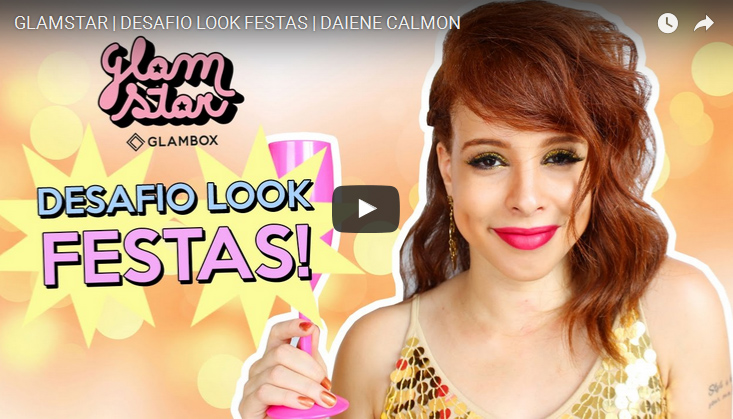 video-glamstar-desafio-look-festas-daiene-calmon