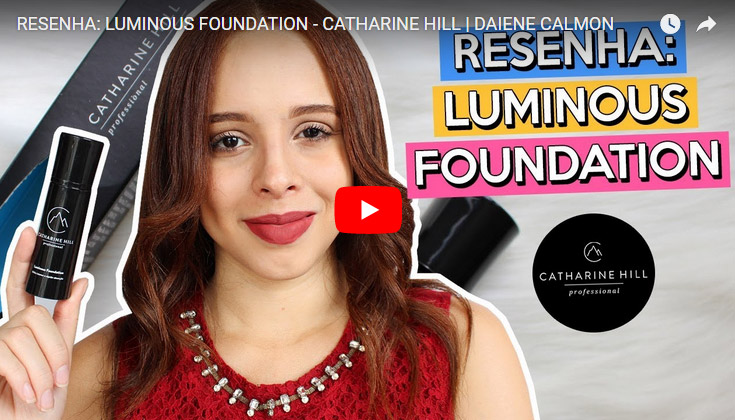 Resenha: Luminous Foundation - Catharine Hill (Iluminador)
