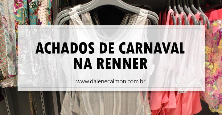 Achados de Carnaval 2018 na Renner
