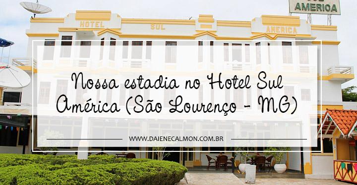 Nossa estadia no Hotel Sul América (São Lourenço - MG)Nossa estadia no Hotel Sul América (São Lourenço - MG)