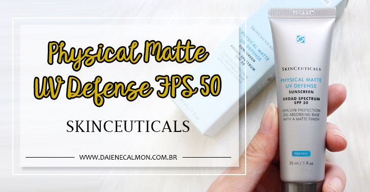 Resenha: Physical Matte UV Defense FPS 50 - Skinceuticals