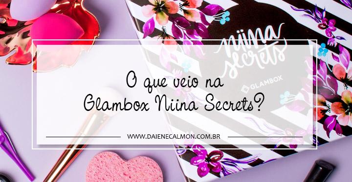 O que veio na Glambox Julho 2018 - Glambox Niina Secrets?