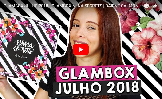 Glambox Julho 2018 - Glambox Niina Secrets