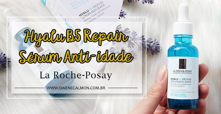 Resenha: Hyalu B5 Repair Sérum Anti-idade - La Roche-Posay