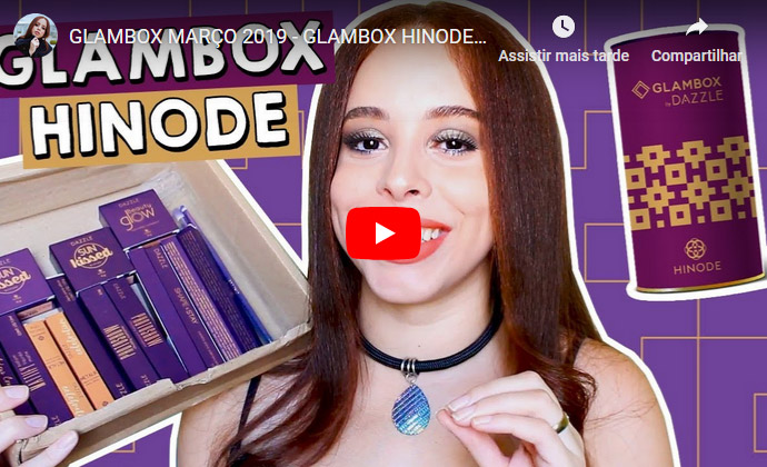 O que veio na Glambox Março 2019 - Glambox Hinode?