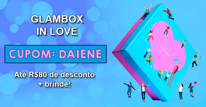 Cupom de desconto Glambox Junho 2019 | Glambox In Love
