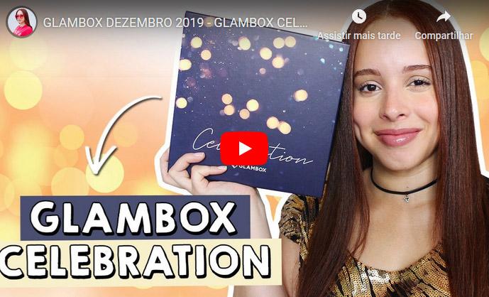 O que veio na Glambox Dezembro 2019 - Glambox Celebration?