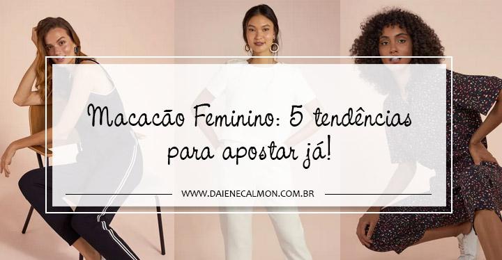 Macacão Feminino: 5 tendências para apostar já!