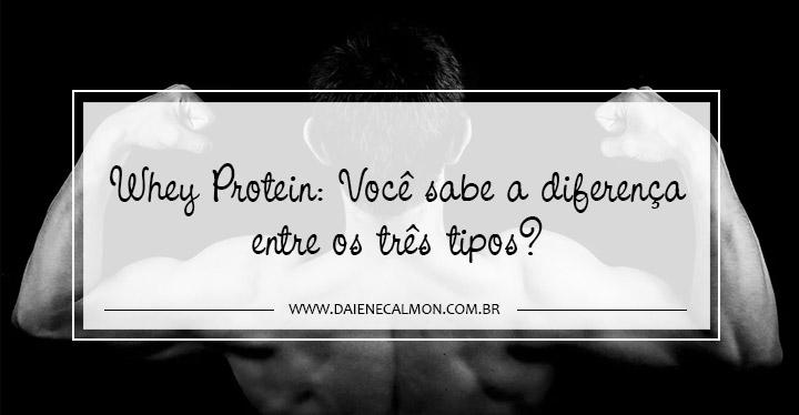 Whey Protein: Você sabe a diferença entre os três tipos?
