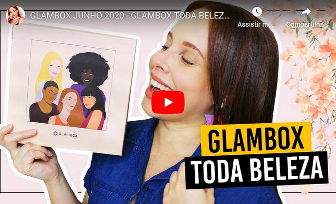 O que veio na Glambox Junho 2020 - Glambox Toda Beleza?