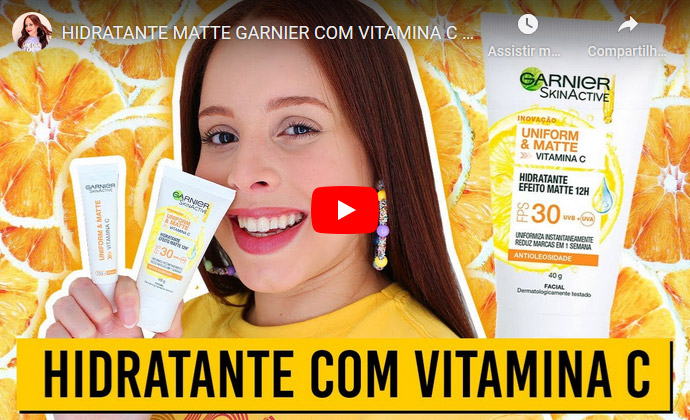 Resenha: Hidratante Uniform & Matte Vitamina C - Garnier SkinActive