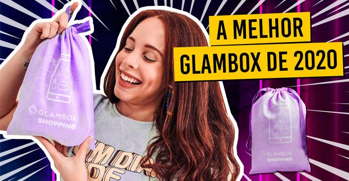 O que veio na Glambox Novembro 2020 - Glambox Shopping