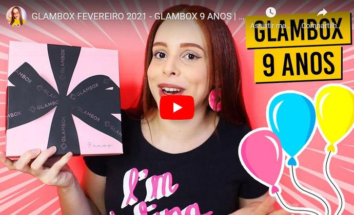Glambox Fevereiro 2021 - Glambox 9 Anos