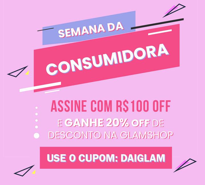 Cupom de desconto Glambox - R$100 de desconto (Semana da consumidora)