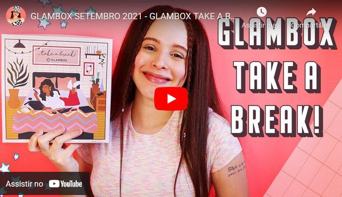 O que veio na Glambox Setembro 2021 - Glambox Take a Break